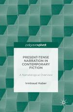 Present Tense Narration in Contemporary Fiction