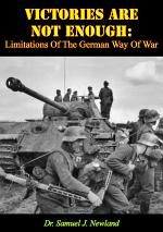 Victories Are Not Enough: Limitations Of The German Way Of War