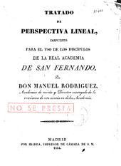 Tratado de perspectiva lineal: dispuesto para el uso de los discípulos de la Real Academia de S. Fernando