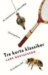Tre korta klassiker: Tennisspelarna, En biodlares död, En kakelsättares eftermiddag