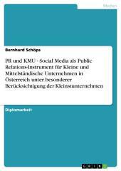 PR und KMU - Social Media als Public Relations-Instrument für Kleine und Mittelständische Unternehmen in Österreich unter besonderer Berücksichtigung der Kleinstunternehmen