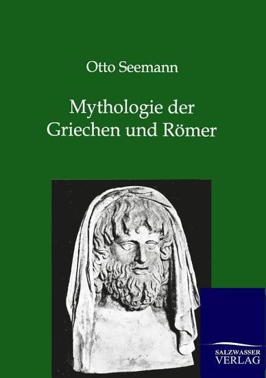 Mythologie der Griechen und R  mer PDF