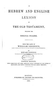 A Hebrew and English lexicon of the Old Testament: including the Biblical Chaldee