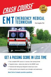 EMT Crash Course with Online Practice Test, 2nd Edition: Edition 2