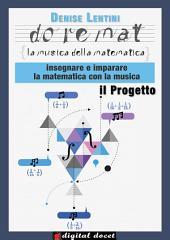 Doremat, la Musica della Matematica - Il Progetto: Insegnare e imparare la Matematica con la Musica