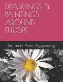 Drawings & Paintings Around Europe