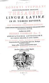 Roberti Stephani lexicographorum principis Thesaurus linguæ latinæ: in IV. tomos divisus, Volume 1