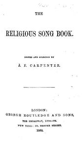 The Religious Song Book. Edited and Selected by J. E. Carpenter