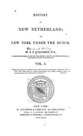 History of New Netherlands: Or, New York Under the Dutch, Volume 1