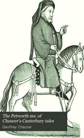 The Petworth Ms. of Chaucer's Canterbury Tales: Part 3