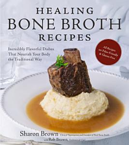 Healing Bone Broth Recipes Book