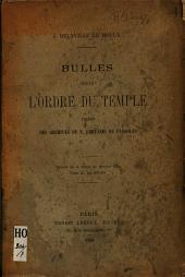 Bulles pour l'ordre du Temple tirées des Archives de S. Gervasio de Cassolas