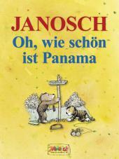 Oh, wie schön ist Panama: Die Geschichte, wie der kleine Tiger und der kleine Bär nach Panama reisen. Vierfarbiges Bilderbuch