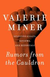 Rumors from the Cauldron: Selected Essays, Reviews, and Reportage