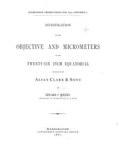 Investigation of the Objective and Micrometers of the Twenty-six Inch Equatorial Constructed by Alvan Clark & Sons
