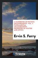 A Handbook of Physics Measurements. Vol. 1