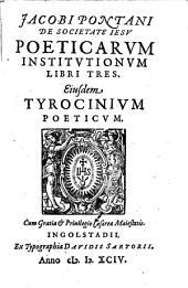 Poeticarum institutionum libri tres. Ejusdem tyrocinium poeticum (etc.)
