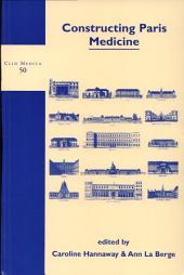 Constructing Paris Medicine