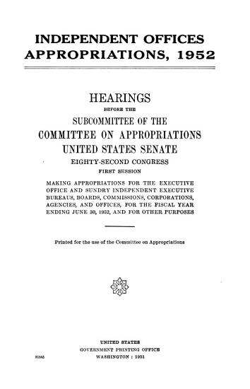 Independent Offices Appropriations  1952  Hearings Before     82 1 PDF