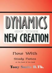Dynamics of the new Creation with study notes