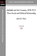 Adelaide and the Country  1870 1917  Their Social and Political Relationship