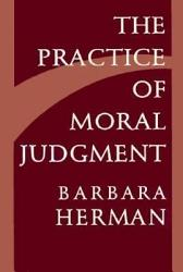 The Practice Of Moral Judgment Book PDF