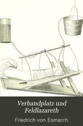 Verbandplatz und Feldlazareth: Vorlesungen für angehende Militairärzte und freiwillige Krankenpfleger