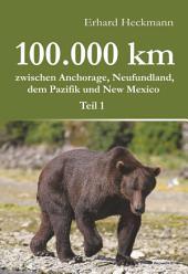 100.000 km zwischen Anchorage, Neufundland, dem Pazifik und New Mexico - Teil 1: