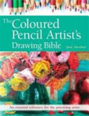 The Coloured Pencil Artist s Drawing Bible