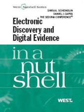 Scheindlin, Capra and The Sedona Conference's Electronic Discovery and Digital Evidence in a Nutshell