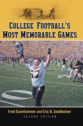College Football's Most Memorable Games, 2d ed.