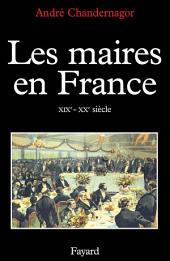 Les Maires en France: XIXe-XXe siècle