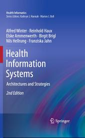 Health Information Systems: Architectures and Strategies, Edition 2
