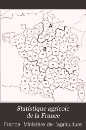 Statistique agricole de la France: Résultats généraux de l'enquete decennale de 1892