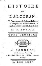 Histoire de l'Alcoran: où l'on découvre le systême politique & religieux du faux-prophête & les sources où il a puisé sa législation, Volume2