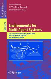 Environments for Multi-Agent Systems: First International Workshop, E4MAS, 2004, New York, NY, July 19, 2004, Revised Selected Papers