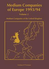 Medium Companies of Europe 1993/94: Volume 2 Medium Companies of the United Kingdom