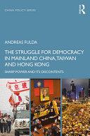 The Struggle for Democracy in Mainland China  Taiwan and Hong Kong PDF