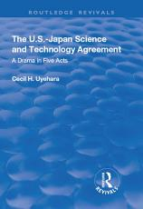 The U S  Japan Science and Technology Agreement  A Drama in Five Acts PDF