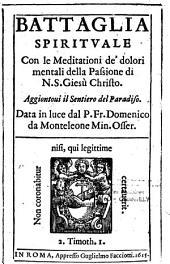 Battaglia spirituale con le meditationi de dolori mentali della passione di N. S. Giesu Christo