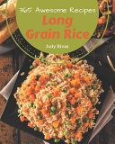 365 Awesome Long Grain Rice Recipes