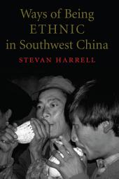 Ways of Being Ethnic in Southwest China