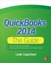 QuickBooks 2014 The Guide: Edition 2