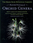 The Marie Selby Botanical Gardens Illustrated Dictionary of Orchid Genera PDF