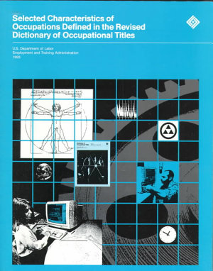 Selected Characteristics of Occupations Defined in the Revised Dictionary of Occupational Titles