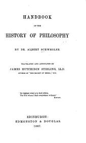 Handbook of the History of Philosophy ... Translated and annotated by J. H. Stirling, etc