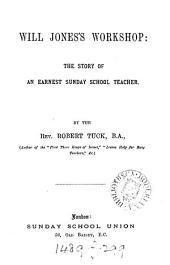 Will Jones's Workshop: The Story of an Earnest Sunday School Teacher