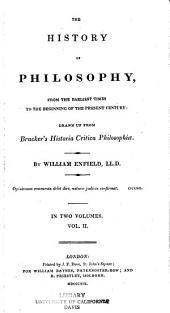 The History of Philosophy: From the Earliest Times to the Beginning of the Present Century; Drawn Up from Brucker's Historia Critica Philosophiæ, Volume 2