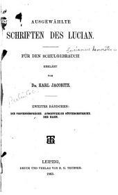Ausgewählte Schriften des Lucian: Band 2