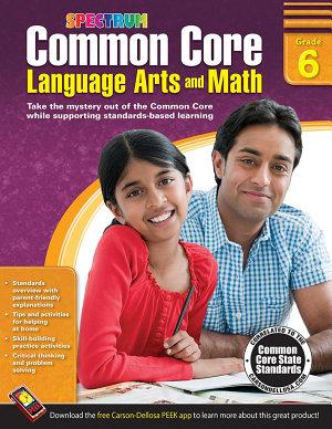 Common Core Language Arts and Math  Grade 6